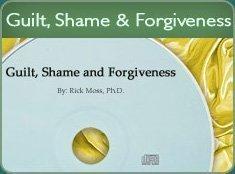 Guilt, Shame & Forgiveness